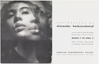 Black and white photograph of a woman, in double vision, with text in black ink on the right: PHOTOGRAPHS BY / alexander hackenschmied / You are invited to attend the opening / Sunday, March 7, from 3 to 6 p.m. / MARCH 7 TO APRIL 3 / 2:00 to 7:00 daily. Open evenings / on Wednesday, Friday and Saturday / AMERICAN CONTEMPORARY GALLERY / 6727 ½ HOLLYWOOD BOULEVARD . HO . 1064.