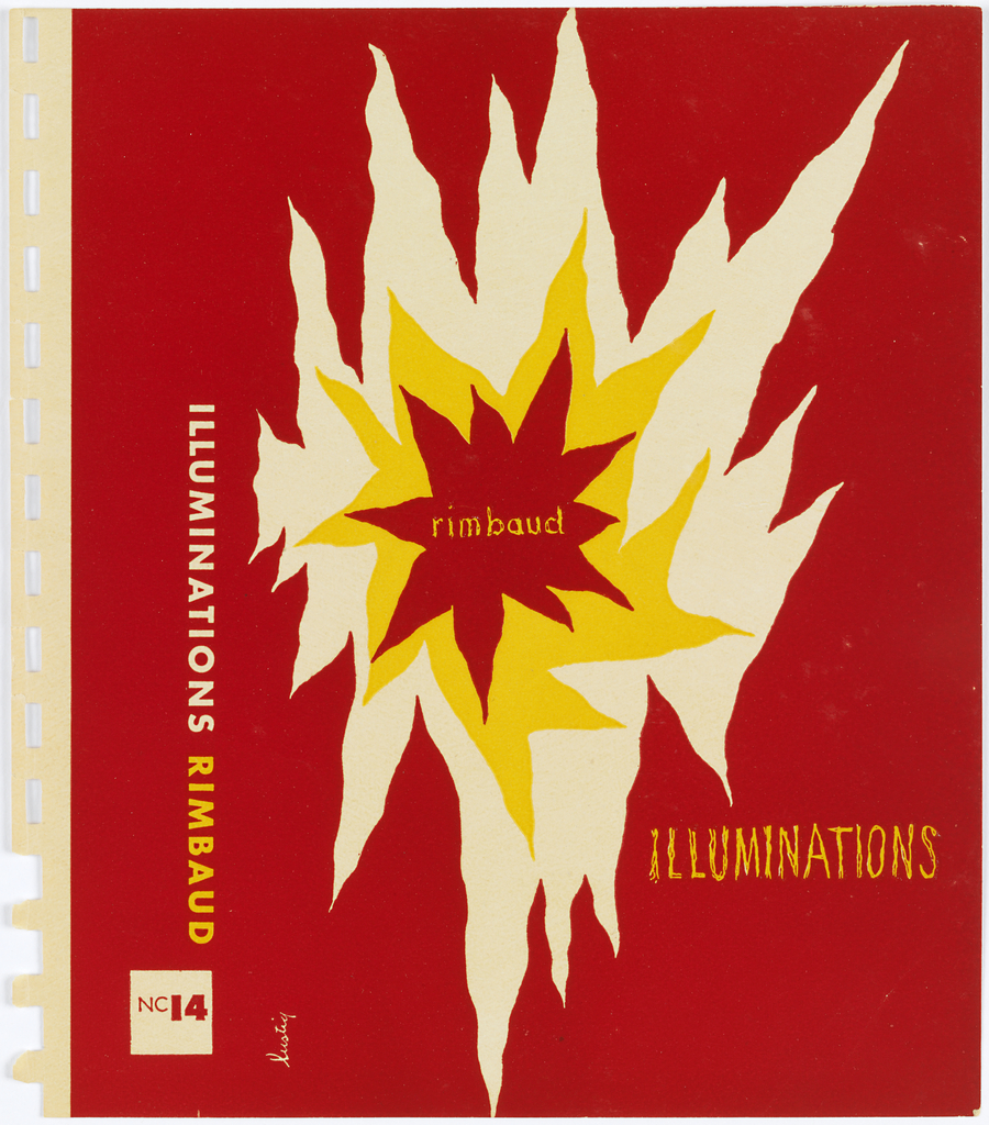 Bookjacket design. Design on red ground. Front cover contains three asymmetrical starburst forms, each within the other. From outside in forms are white, yellow, and red. Title and author are written on the cover. Printed vertically in white ink, spine: ILLUMINATIONS; printed vertically in yellow ink, spine: RIMBAUD; printed horizontally in red ink, spine lower margin within white square: NC 14; printed in yellow ink, front cover center left: rimbaud; lower right: ILLUMINATIONS.