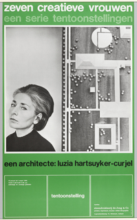 Exhibition poster in green with two title lines of text at top, the first white, second light green: Zeven Creatieve Vrouwen, Een Serie Tentoonstellingen/ Een Architecte: Luzia Hartsuyker-Curjel [Seven Creative Women, A Series of Exhibitions/Luzia Hartsuyker-Curjel, An Architect]. Under text black and white photographic image of the architect at left with wall installation/model with stepped pyramids interspersed with circle, squares, and shaded circles (possibly trees) at right. Black line of text under photo identifying architect. At bottom three squares outlined in white with white text.
