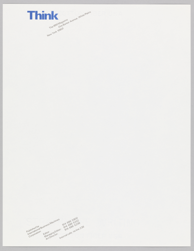 Cream letterhead. Imprinted in blue large font, upper left corner: Think. Imprinted in black ink, diagonally (up from left to right), beneath the word Think, company name and address.  Lower left corner, imprinted diagonally, publishers name and the editor's and art director's phone numbers.