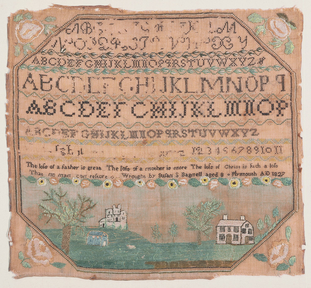 Within an octagonal framework are bands of alphabets and numerals, a verse and inscription, floral cross borders and a landscape showing three buildings with trees and sheep. With roses in the spandrels. The verse reads:   The loss of a father is great. The loss of a mother is more. The loss of Christ is such a loss that no man can restore.  Inscribed: Wrought by Susan S Bagnell aged 8 Plymouth AD 1827