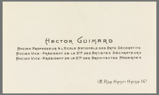 Business card printed with the name, professional affiliations and address of the French architect, Hector Guimard. Art Nouveau style type font. Text at center justification, address at lower right corner.