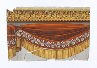 Orange drapery swag, with grisaille vining floral motif along bottom of drapery. Trimmed with ocher bullion fringe. Above, a border of acanthus and beading. Printed on light and medium gray ground. This object contains 2 pieces.