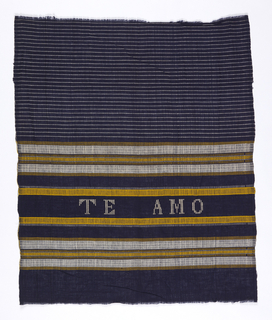 Dark blue sheer plain weave with double wefts, grouped white and yellow weft stripes setting off band with lettering in white counted-darning stitch: Te Amo. White pencil-banding on ground area at top of piece.