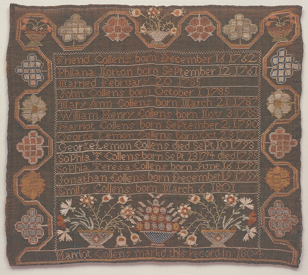 Record of the Collens family, with three baskets of flowers at the bottom and a curving floral border on three sides. Inscribed at the bottom: Harriot Collens markd this record 1804 The text reads:  Friend Collens born December 16 1762 Philana Norton born September 12 1761 married February 20 1785 John Collens born October 1 1785 Mary Ann Collens born October 1 1787 William Henry Collens born Nov. 3 1788 Harriot Collens born September 2 1790 George Lemon Collens born Oct 28 1792 George Lemon Collens died  Sept 10  1793 Sophia T Collens born Sept 23 1794 died 1795 Sophia Teresa Collens  born June 16 1797 Jonathan Collens born December 19 1799 Emily Collens born March 6 1801