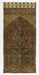 Large tent panel with an architectural form, characteristic of Islamic art, of a a pointed, lobed arch within a frame, suggesting the mihrab or prayer niche. Within this frame a symmetrical, balanced pattern shows a slender vase, from which spring branches ending in blossoms; a second slender vase emerging from the first, holds a second cluster of flowers, which almost touch the curved top of the arch.  At the base, the vase is supported by a rudimentary hillock, at either side of the vase grow long pointed leaves, and at either corner rise slender branches, from similar small mounds, on which appear fruits or seed pods and flowers. The background color is a dark reddish-brown, and on this the main design is enlivened by a secondary pattern of many small leaf sprays or curling waves, reserved in the white of the cloth, which appear throughout among the branches.  The vase shape is in red and yellow diamond pattern, the second vase or stem is brown dotted in white; flowers a strong red with much interior delineation of form.   The frame of the mihrab is a narrow red band which surrounds it and carries a small pattern in brown, yellow and white.  At either side, beyond this red frame, is a second narrow border on yellow with small vine and flower-head pattern.  This leads up into the spandrels, also yellow, avove the pointed arch, where a matching vine design appears on either side of the tip of the arch.  A curved segment of a pointed oval closes either side of the spandrels.  Across the bottom of the panel runs a border decorated with crosses alternating with diamond shapes, within each of which are stylized patterns. The same border crosses the top of the panel above the spandrels, and above that appear on white ground a row of small iris, or crocus flowers.  The curved segment of a pointed oval appearing on either side of the spandrel suggests that this panel was part of a series.   The general color effect is rich and varied with reds, greens, sky blue, dull yellow, orange, and  a plum color, and is much lightened by the small reserve pattern on the dark background.