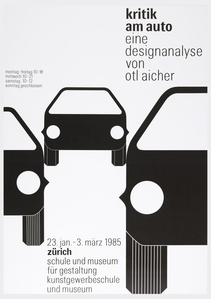 Poster depicts three abstract silhouetted black cars, seen from the front. Text in black, upper right: kriti / am auto / eine / designanalyse / von / otl aicher; lower left: 23. Jan. 3 marz 1985 / zurich / schule und museum / fur gestaltung / kunstgewerbeschule / und museum.