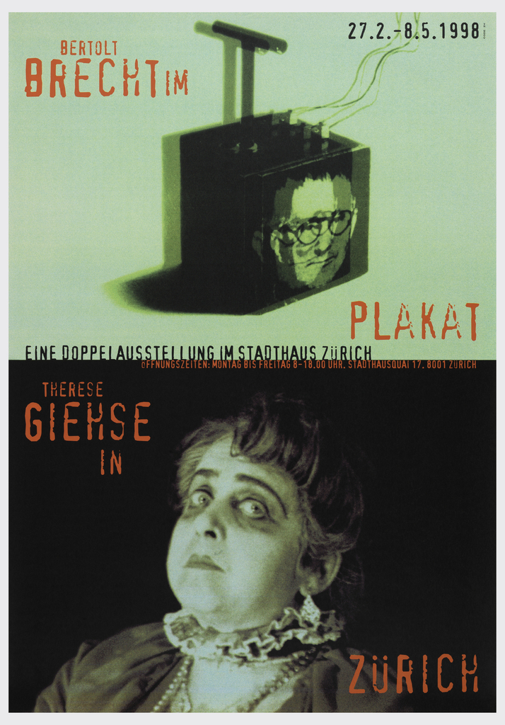 Poster divided into upper and lower section. Upper section shows a bomb with wires attached, a picture of a man wearing glasses. Upper left, in red: BERTOLT / BRECHT IM; lower right: PLAKAT; upper right, in black: 27.2.-8.5.1998; below: EINE DOPPELAUSSTELLUNG IM STADTHAUS ZURICH. Lower section of poster text in red, above: OFFNUNGSZEITEN: MONTAG BIS FREITAG 8-18.00 UHR. STADTHAUSQUAI 17.8001 ZURICH. Photograph of a woman with wide eyes, wearing ruffled collar and pearls. Upper left, in red: GIEHSE / IN; lower right: ZURICH.