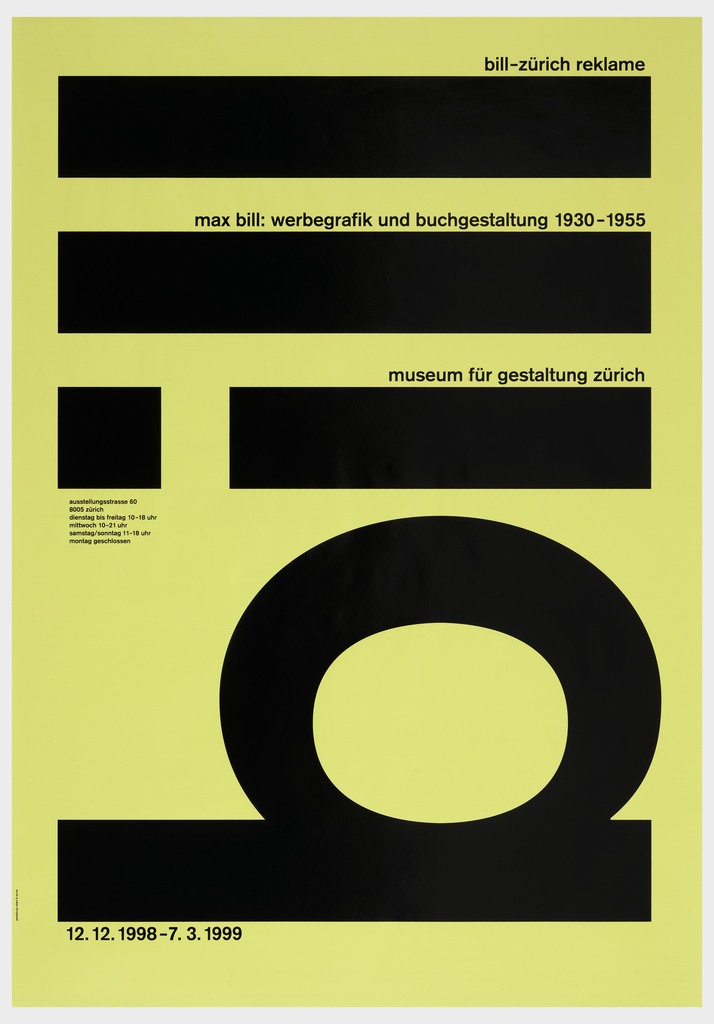 On a cream ground, large black letters on their side: bill; upper margin: bill-zurich reklame / max bill: werbegrafik und buchgestaltung 1930-1955 / museum fur gestaltung zurich; lower margin: 12.12. 1998-7. 3. 1999.