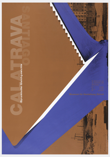 On a brown ground, a partial black townscape positioned sideways; a blue saw toothed form cross the poster. Written in white block transparent letters on left: CALATRAVA / Dynamische Gleichgawichte / SANTIAGO. On the blue form, in light brown: Museum fur Gestaltung Zurich.