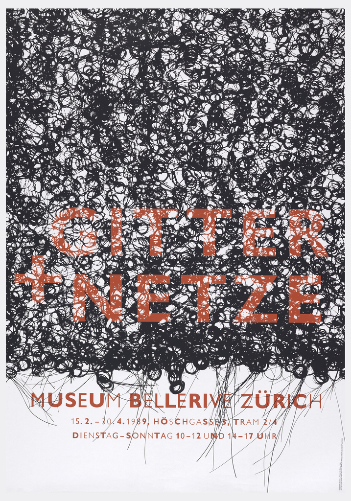 On white ground, three-quarters of poster depicts tight black curls of hair with red text: GITTER / + NETTZE / MUSEUM BELLERIVE ZURICH / 15. 2. – 30. 4. 1989, HOSCHGASSE3, TRAM 2/4 / DIENSTAG-SONNTAG 10-12 UND 14-17 UHR.