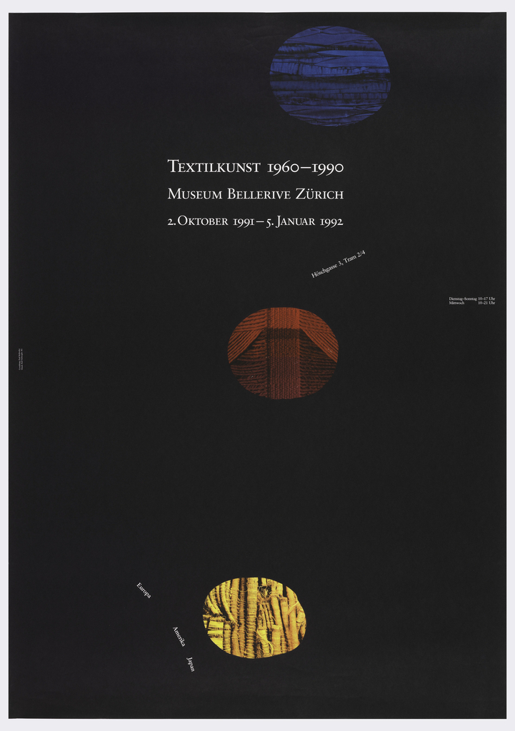 On a black ground, three circles of close-ups of textile fibers, one in blue, one in red, and one in yellow. Text in white: TEXTILKUNST 1960-1990 / MUSEUM BELLERIVE ZURICH / 2. OKTOBER 1991-5. JANUAR 1992 / Hoschgasse 3, Tram 2/4 / Dienstag-Sonntag 10-17 Uhr / Mittwoch  10-21 Uhr / Europa  Amerika  Japan.