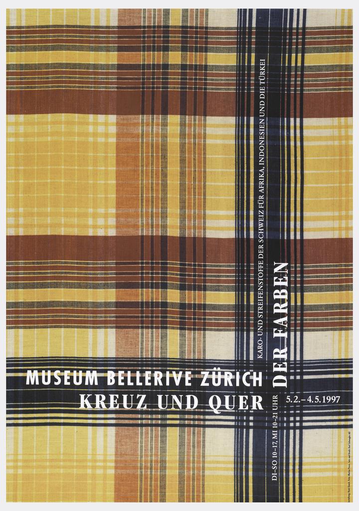 Poster depicts a ground of red and yellow plaid with two areas of black with white text: MUSEUM BELLERIVE ZURICH / KREUZ UND QUER / DER FARBEN / KARO-UND STREIFENSTOFFE DER SCHWEIZ FUR AFRIKA, INDONESIEN UND DIE TURKEI / DI-SO 10-17, MI 10-21 UHR / 5.2.-4.5.1997.