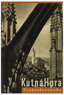 Poster depicts view of a townscape from the flying buttress of a church. Lower right, text in cream and red: Kutná Hora / Ceskoslovensko.
