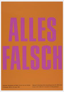 """Pink text on orange background: """" ALLES / FALSCH """", followed by small text in black, at lower left: """" Imitationen. Nachahmung und Modell: Von der Lust am Faschen / 22. November 1989 bis 28. Januar 1990"""", and at lower right: """"Museum fur Gestaltung Zurich, Austellungstrasse 60, 8005 Zurich / Di bis Fr. 10-18, Mi 10-21, Sa/So 10-17, Mo geschlossen""""."""
