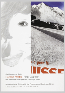 Half of poster depicts a woman's face and the other half shows snow-covered mountains with partial text in red: […] te pour la / […]UISSE. Below: Sehformen der Zeit / Herbert Matter Foto-Grafiker / Das Werk der zwanziger und dreissiger Jahre / Schweizerische Stiftung fur die Photographie Kunsthaus Zurich / 6. Oktober bis 3. Dezember 1995 Di-Do 10-21 Fr-So 10-17.