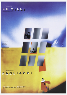 Poster shows a photomontage of gray squares, two of which have two black silhouettes of men wearing suits and hats. Lower section, a clown in red. Ground is divided in two; upper section in blue and white and lower section in yellow. Text in black and white, upper left: GIACOMO PUCCINI / LE VILLI / SCHWEIZERISCHE ERSTAUFFUHRUNG; left: BRUNO BARTOLETTI / CESARE LIEVI / MAURIZIO BALO / GIGI SACCOMANDI / ERNST RAFFELSBERGER / DANIELA SCHIAVONE / CHOR UND ORCHESTER DER OPER ZURICH / AB 4. MAI 97; lower left: RUGGERO LEONCAVALLO / PAGLIACCI / OPERNHAUS ZURICH.