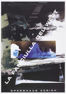 Poster depicts a photomontage of landscapes, skies, and men on horseback. Across poster, in white ink: LA FANCIULLA DEL WEST. From the upper margin downward diagonally, text in white: ZURCHER FESTSPIELE / giacomo PUCCINI / franz WELSER-MOST / david POUNTNEY / stefanos LAZARIDIS / sue WILLMINGTON / jurgen HOFFMANN / Ernst RAFFELSBERGER / CHOR und ORCHESTER / der OPER ZURICH / EIN KULTUR-ENGAGEMENT DER / CREDIT SUISSE PRIVATE BANKING / ab 5. Juli '98; lower margin: OPERNHAUS ZURICH.