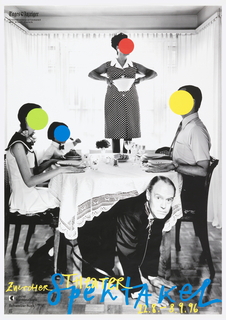 Dining room interior, family dinner scene. Right: daughter and son sitting at dining table with green and blue circles covering their faces, respectively. Center: mother holding white pot, standing on dining table with a red circle covering her face. Right: father sitting at dining table with yellow circle covering his face. Bottom left corner: Zürcher Kantonalbank Scheizer Rück logo. Bottom center: man crawling from under the table, looking straight at the viewer. Bottom: yellow text: Zürcher/Theater; large blue text: Spektakel; yellow text: 12.8-8.9.96