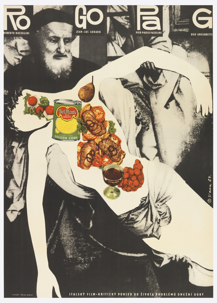 """Scene appropriated from Rogier van der Weyden's 1435 painting """"The Descent from the Cross."""" A bearded old man holds a swooning body (Christ in van der Weyden) with all features besides the loincloth whited-out. Across the torso, various foods (Del Monte Golden Corn, pear, tomato-asparagus salad, fish fillet with tomatoes and onion, wine, cherries, et al.). Across the top, inscribed: """"Ro Go Pa G / Roberto Rossellini Jean-Luc Godard Pier Paolo Pasolini Ugo Gregorenti."""" Text at bottom: """"Italsky film. Kriticky pohled do zivota problemu dnesni doby."""""""