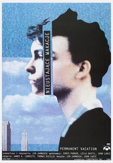 "The poster is a collage of several layers:  (1)Sky: photograph of light white clouds, overlaid with single-tone blue, patterned with Ben-Day dots; (2)Image: profile of an adolescent boy, facing left; image of two skyscrapers at lower left.  (3)Inscription: running vertically, slightly left-of-center: ""NIEUSTAJACE WACACJE"", lower right:  ""PERMANENT VACATION"", and at bottom, list of credits: ""scenariusz i rezyseriya: JIM JARMUSCH wykonawcy: CHRIS PARKER, LEILA GASTIL, JOHN LURIE / zdjecia: JAMES A. LEBOVITZ, THOMAS DICILLO muzyka: JIM JARMUSCH, JOHN LURIE""."