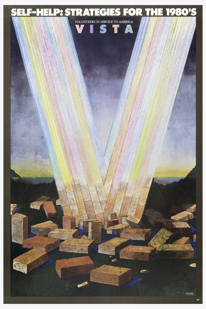 Poster depicts a V-shaped rainbow breaking through the ground, leaving bricks on the ground; V reaching the sky against dark blue sky. Text in upper margin: [in white] SELF-HELP: STRATEGIES FOR THE 1980'S / VOLUNTEERS IN SERVICE TO AMERICA / [in pastel colors] VISTA.