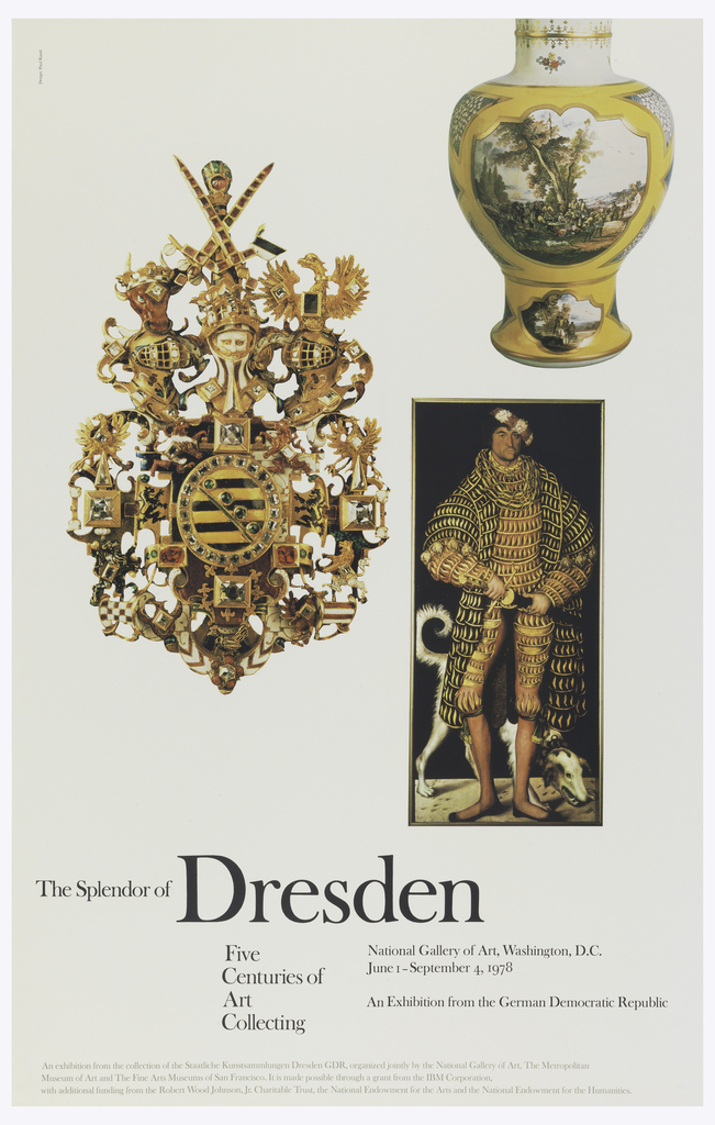 On cream ground, upper three quarters of page, three art objects (from the Staatliche Kunstsammlungen, Dresden) imprinted in numerous colors (including yellow, green, red, white, black, silver, and gold).  Upper left quadrant, elaborately decorated brooch, possibly coat of arms (cows, swords, and armor helmuts in design). Upper right corner, vase decorated with landscape (scene of soldier's meeting). Center right, Holbein painting of Henry VIII in elaborate gold costume, with sword, and dog behind him. Lower quarter of page, title, place, dates, and donors, imprinted in black and gray.