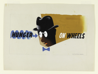 "Study for a ""Hunger on Wheels"" advertisement. At center, a head in three-quarter profile of a person wearing a pince-nez, a black fedora, and a blue bowtie against a mustard-yellow background. Left, in black text on blue wave-like arrow: HUNGER; right, in white and black: ON WHEELS."