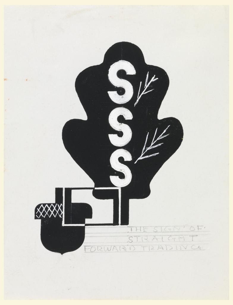 Study for an SSS advertisement. An oak leaf in black, superimposed with white lettering in a vertical line: SSS. Below and to the left, an acorn in black, joined to the leaf by a rectangle. In graphite, lower right, between framing lines for copy: THE SIGN OF / STRAIGHT / FORWARD TRADING.