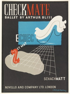 Cover design for the musical score of Checkmate, published by Novello and Co. Ltd. Text and a central abstract design is set against a black background. Upper margin, in white and red serif text: CHECKMATE / [in white:] BALLET BY ARTHUR BLISS. A white wave-like design over black outline against a blue rectangle, a perspectival grid in white leads to another wave-like element in orange over a white outline against an amorphous gray shape. Text in white and outlined in black: ECHEC / [in white:] ET MAT; lower right, in gray and white: SCHACHMATT; lower left in gray: NOVELLO AND COMPANY LTD. LONDON.