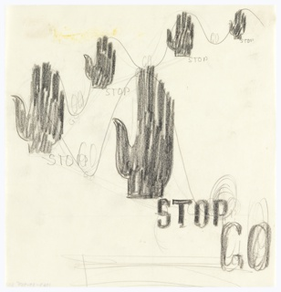 Study for an advertisement or poster with five hands joined by a wavy line, inscribed repeatedly in graphite: STOP; GO. Words repeated in large letters, lower right.