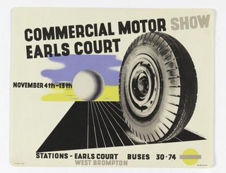 Image of a tire rolling down a street and a white sphere right after it; blue and yellow sky in the distance. Text in black and grey, above: COMMERCIAL MOTOR SHOW / EARLS COURT / NOVEMBER 4TH-13TH; below: STATIONS – EARLS COURT BUSES 30 . 74 / WEST BROMPTON [Underground logo in yellow and grey].