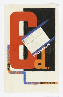Study for a British General Post Office telegram poster. In the center, a telegram form surperimposed on text in dark and light orange: 6d.; in white, center: TELEGRAMS. In blue, black, and graphite, along a meandering orange stripe, starting at center left: ANOTHER NEW / SERVICE / ASK / ASK YOUR POST OFFICE.