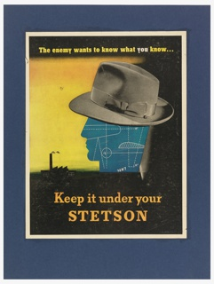 A photograph of a snap-brim hat is on a head shown in profile composed of a blue print. At left, a factory is silhouetted against a yellow sky. Above in yellow: The enemy wants to know what you know…; below: Keep it under your / STETSON.