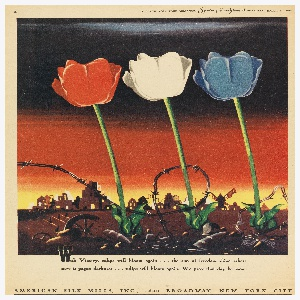 Clipping of a magazine advertisement for American Silk Mills, clipped from a March 1943 issue of New York Magazine. Three tulips are shown blooming amidst barbed wire and bombed buildings silhouetted against a red and yellow background. Text printed below: With Victory, tulips will bloom again…the sun of freedom shine where / now is pagan darkness…tulips will bloom again. We pray that day be soon!