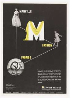 "Advertisement for Manville Fabrics. Extending across entirety of the page, a white triangle in outline. At the points of a triangle, photographs of a woman (at top), girl (at right), and an image of a spinning wheel in a circular shape (at bottom). In between the upper point and the right-most point, the letter ""M"" in white is draped with yellow fabric. Text in white and yellow, adjacent to each image on the trinagle: MANVILLE / FASHION / FABRICS. In bottom right quadrant, nine lines of advertising copy in white text. At bottom left corner, image credits for the composition in white text."