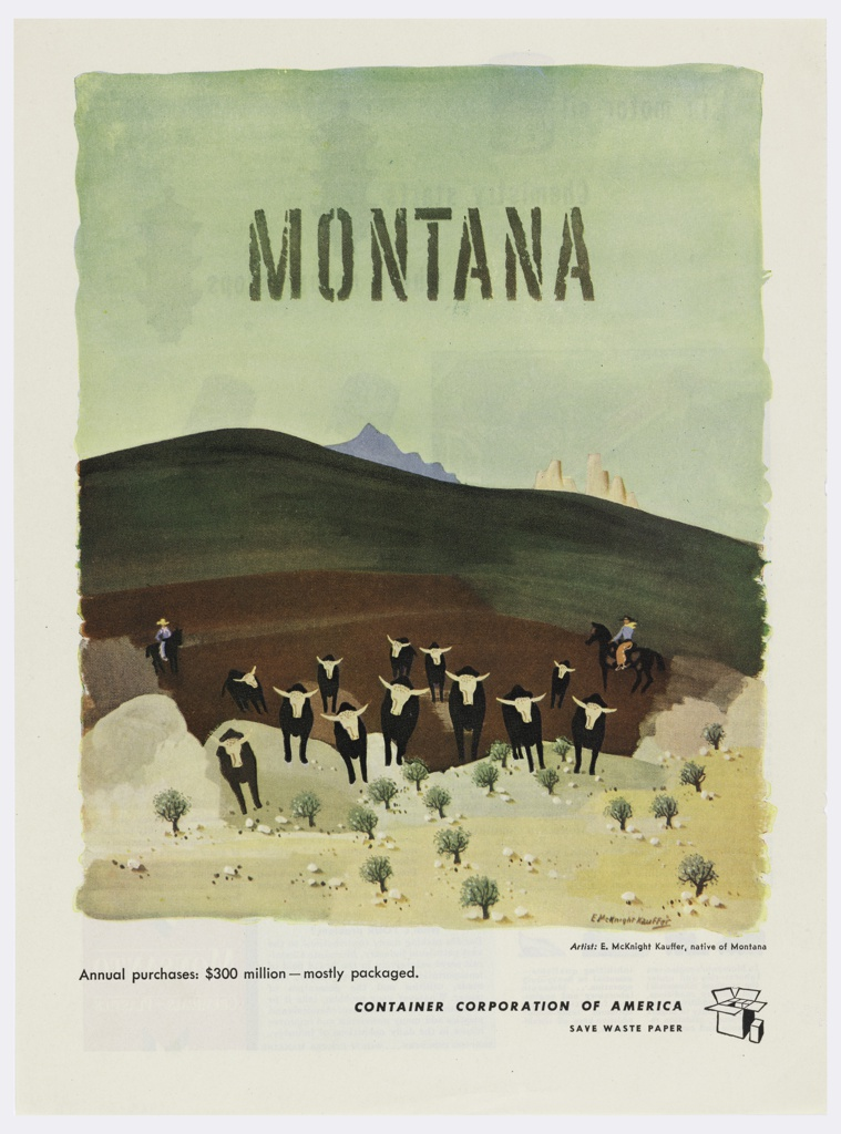 Cattle being driven by cowboys into the foreground. Above, in gray: MONTANA; below, text in black: Artist: E. McKnight Kauffer, native of Montana / Annual purchases: #300 million – mostly packaged. / CONTAINER CORPORATION OF AMERICA / SAVE WASTE PAPER [company logo of a box].