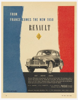 Printed proof for a magazine advertisement for a new model of the Renault car. At center bottom, a black and white photograph of a Renault car against a blue, white, and red vertically-striped ground. Above in white and blue text: FROM / FRANCE COMES THE NEW 1950 / RENAULT. Across bottom, in white text against a black rectangular band, eight lines of advertising copy and the sales office address: RENAULT SELLING BRANCH, INC. . 1920 BROADWAY, NEW YORK. N. Y