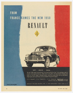 Clipping of a magazine advertisement for a new model of the Renault car. At center bottom, a black and white photograph of a Renault car against a blue, white, and red vertically-striped ground. Above in white and blue text: FROM / FRANCE COMES THE NEW 1950 / RENAULT. Across bottom, in white text against a black rectangular band, eight lines of advertising copy and the sales office address: RENAULT SELLING BRANCH, INC. . 1920 BROADWAY, NEW YORK. N. Y
