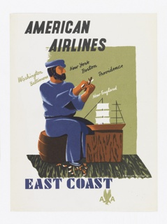 A bearded man dressed in blue, sitting on a wooden barrel, carving a piece of wood, curled carvings on the ground. Before him, a model sailboat on a wooden table. Above in black text: AMERICAN / AIRLINES. Written in script around man: Washington / Baltimore; New York / Boston / Providence / New England. Lower margin, in blue: EAST COAST, logo.