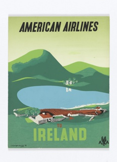 Advertising reduction encouraging travel to Ireland via American Airlines. Green hilly landscape with blue lake at center; farm with fields in foreground and crenellated fortress in the background. In black text, upper center: AMERICAN AIRLINES; in red and green, lower center: TO / IRELAND; lower right: [American Airlines logo in black].