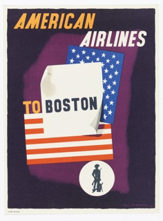 On a deep purple ground,, panels overlapping one another; one in blue with white stars, another in red and white horizontal stripes, and third is white with black text: TO BOSTON. Above in gold and white: AMERICAN AIRLINES. Below, in a white circle, a silhouette of a revolutionary soldier.