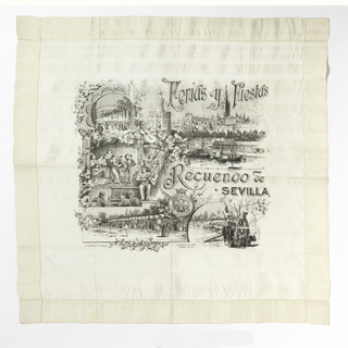 "Souvenir handkerchief showing six vignettes from Seville including the Cathedral, La Giralda, a flamenco performance, livestock, and a row of marquee tents. Made for the Seville April Fair. Includes the text: ""Ferias y Fiestas"" and ""Recuerdo de Sevilla."""