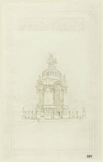 Design for a monument with large equestrian theme at the top. In upper margin: COMPETITION FOR A MONUMENT IN / HONOR OF THE SOLDIERS SAILORS AND / MARINES WHO SERVED IN THE WAR FOR / THE SUPRESSION OF THE REBELLION. Lower right: 197.