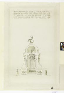 Cross section of a monument with large equestrian theme at the top. In upper margin: COMPETITION FOR A MONUMENT IN / HONOR OF THE SOLDIERS SAILORS AND / MARINES WHO SERVED IN THE WAR FOR / THE SUPRESSION OF THE REBELLION. Lower right: [1]96.