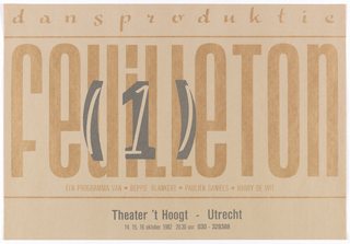 Poster with tan-colored text on light tan surface, above: dansproduktie / [in tall letters taking up most of the poster's surface]: feuiLLeTon [superimposed in gray by:] (1) / EEN PROGRAMMA VAN . BEPPIE BLANKERT . PAULIEN DANIELS . HARRY DE WIT / [in gray:] Theater 't Hoogt - Utrecht / 14, 15, 16 oktober 1982 20.30 uur 030 – 328388.