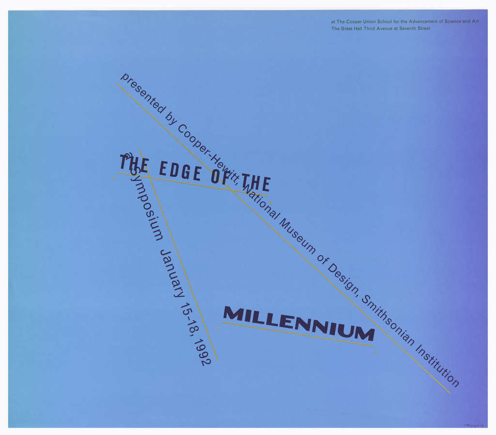 Poster with blue background in light to dark gradation. Text in black with overline and underline in gold, crisscrossing surface: THE EDGE OF THE / MILLENIUM / a  Symposium January 15-18, 1992 / presented by Cooper-Hewitt, National Museum of Design, Smithsonian Institution; upper right corner, in black: at The Cooper Union School for the Advancement of Science and Art / The Great Hall Third Avenue at Seventh Street.