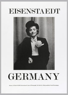 Poster depicts a black and white photograph of Marlene Dietrich wearing a tuxedo and top hat, with a large white carnation in her boutonniere. In black text above: EISENSTAEDT; below: GERMANY. In lower margin: January 24-March 29, 1981 International Center of Photography, New York City Made possible by United Technologies.