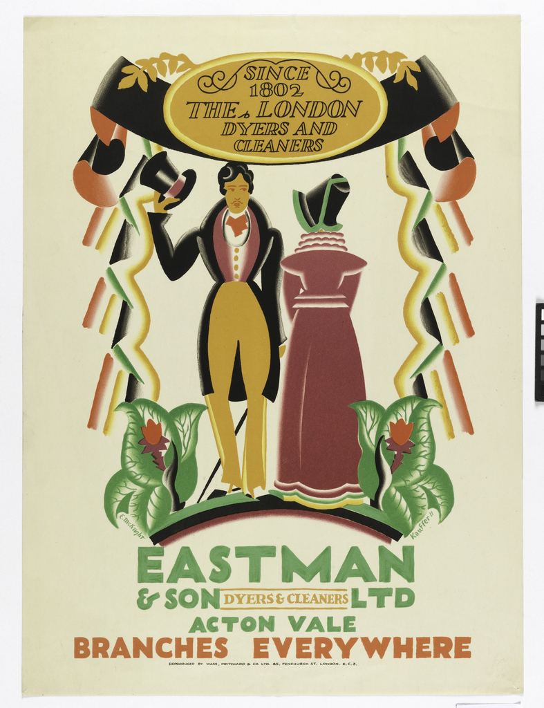 At center, figure in coattails with top hat in hand looks at a second figure whose back faces viewer, wearing a dark pink dress and black bonnet. They are standing on a slightly arced surface, flanked by red tulips with large green leaves. Above the couple, gold medallion on black and red banner reads: SINCE / 1802 / THE LONDON / DYERS AND / CLEANERS; From the banner falls stepped red yellow and green stripes creating a border around the central figures. Below, in green, yellow and red: EASTMAN / & SON DYERS & CLEANERS LTD / ACTON VALE / BRANCHES EVERYWHERE.