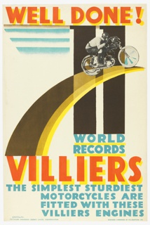 On a white ground, a photograph of a man on a motorcycle, wearing a helmet, on a curved black and yellow surface, leading to the upper right of poster. Text, in orange and yellow, above: WELL DONE!; grey and blue horizontal lines. Below, in blue and underlined in yellow: WORLD / RECORDS / [in orange and yellow] VILLIERS / [in blue] THE SIMPLEST STURDIEST / MOTORCYCLES ARE / FITTED WITH THESE / VILLIERS ENGINES.